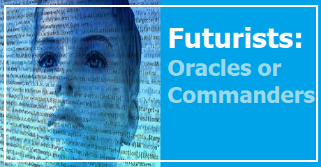 futurists-oracles-or-commanders